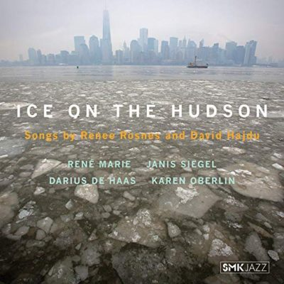 Ice On The Hudson The Songs Of Renee Rosnes David Hajdu Renee